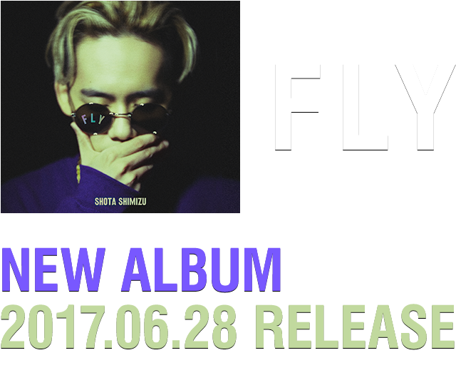 NEW ALBUM「FLY」2017.06.28 RELEASE